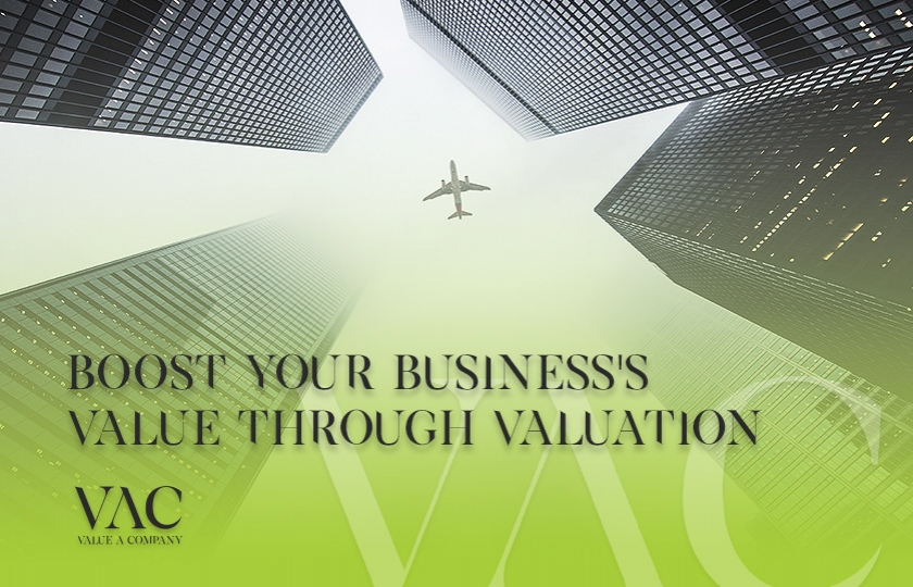 Boost Your Business's Value Through Valuation